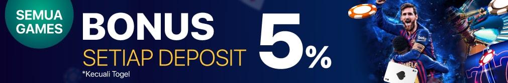 all bonus setiap deposit 5%