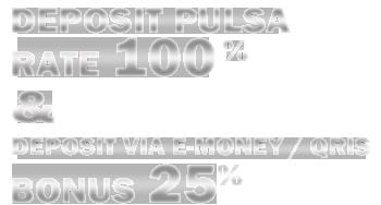 DEPOSIT PULSA TANPA POTONGAN & E-MONEY BONUS 20%